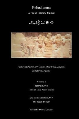 Enheduanna: A Pagan Literary Journal, Volume 1 by Daniel Cureton
