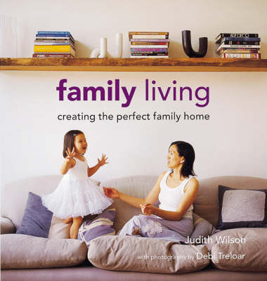 Family Living by Judith Wilson