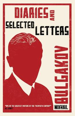 Diaries and Selected Letters by Mikhail Bulgakov