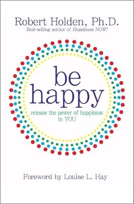 Be Happy by Robert Holden