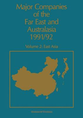 Major Companies of the Far East and Australasia East Asia v. 2 by J. Carr