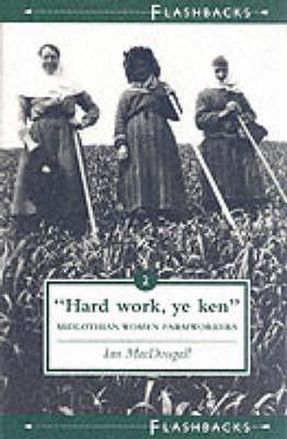 Hard Work Ye Ken by Ian MacDougall