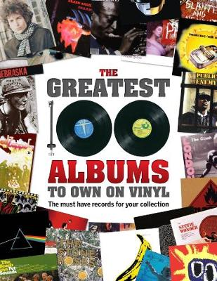 The Greatest 100 Albums to own on Vinyl: The must have records for your collection by