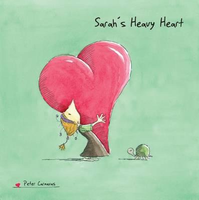 Sarah's Heavy Heart by Peter Carnavas