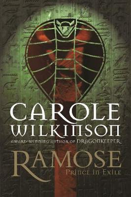 Ramose: Prince In Exile by Carole Wilkinson