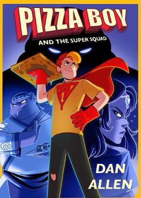 Pizza Boy and the Super Squad book