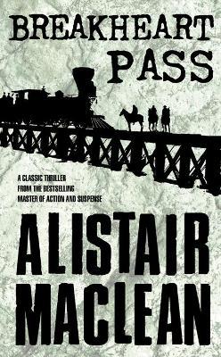 Breakheart Pass by Alistair MacLean