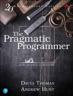 The Pragmatic Programmer: your journey to mastery, 20th Anniversary Edition by David Thomas