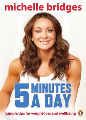 Michelle Bridges: 5 Minutes A Day by Michelle Bridges