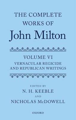 Complete Works of John Milton: Volume VI by Nicholas McDowell