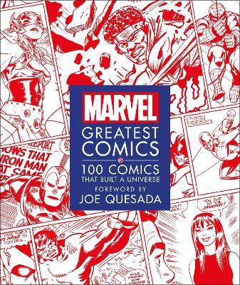 Marvel Greatest Comics: 100 Comics that Built a Universe by Melanie Scott