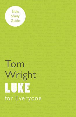 For Everyone Bible Study Guides: Luke by Tom Wright