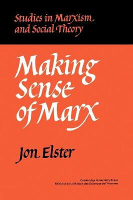 Making Sense of Marx by Jon Elster