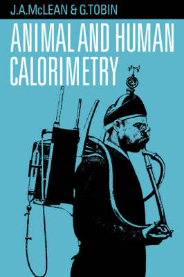 Animal and Human Calorimetry by J. A. McLean