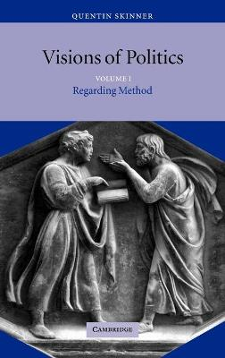 Visions of Politics Visions of Politics Regarding Method v.1 by Quentin Skinner