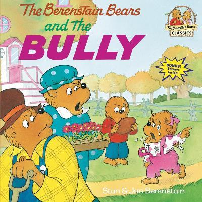 Berenstain Bears & The Bully by Jan Berenstain
