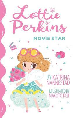 Lottie Perkins, Movie Star by Katrina Nannestad