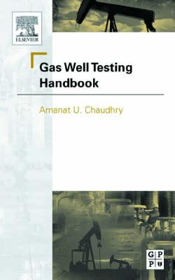 Gas Well Testing Handbook book