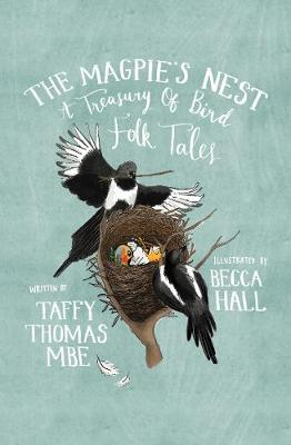 The Magpie's Nest: A Treasury of Bird Folk Tales by Taffy Thomas