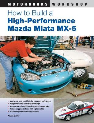 How to Build a High-Performance Mazda Miata Mx-5 book