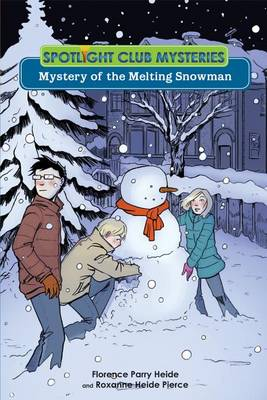 Spotlight Club Mystery of the Melting Snowman by Florence Heide