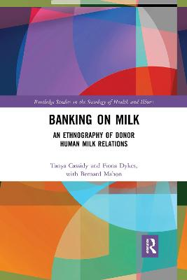 Banking on Milk: An Ethnography of Donor Human Milk Relations book