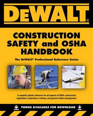 Dewalt Construction Safety and OSHA Handbook by Daniel Johnson