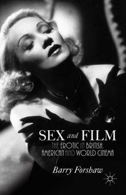 Sex and Film by Barry Forshaw