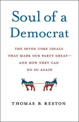 Soul of a Democrat by Thomas B. Reston