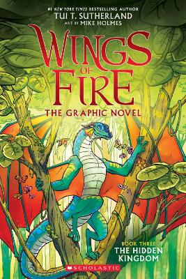 The Hidden Kingdom (Wings of Fire Graphic Novel #3 ) by Mike Holmes