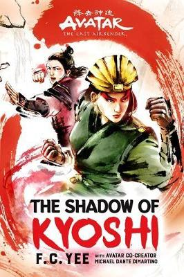 Avatar: The Last Airbender - The Shadow of Kyoshi Book 2 by F. C. Yee