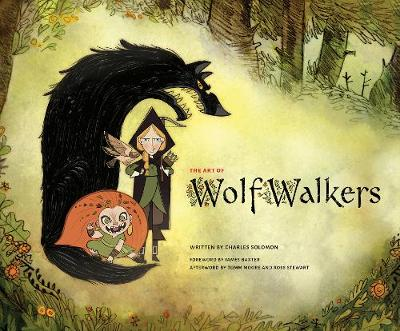 The Art of Wolfwalkers by Charles Solomon