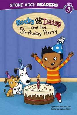 Rocky and Daisy and the Birthday Party by Melinda Melton Crow