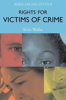 Rights for Victims of Crime by Irvin Waller