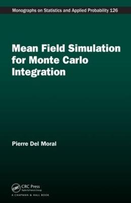 Mean Field Simulation for Monte Carlo Integration by Pierre Del Moral