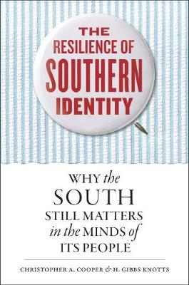 The Resilience of Southern Identity by Christopher A. Cooper