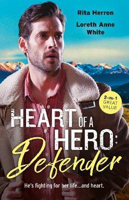 Heart Of A Hero: Defender/Cold Case at Carlton's Canyon/Guarding the Princess by Rita Herron