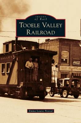 Tooele Valley Railroad by Emma Louise Penrod