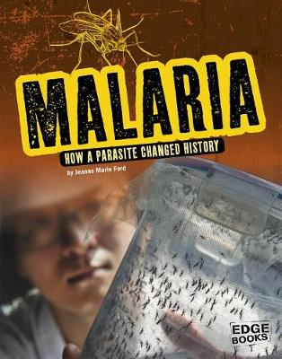 Malaria: How a Parasite Changed History book