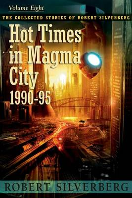 Hot Times in Magma City by Robert Silverberg