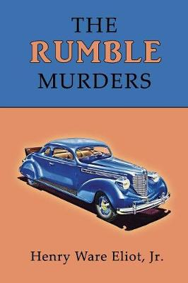 The Rumble Murders: A Golden-Age Mystery Reprint by Henry Eliot