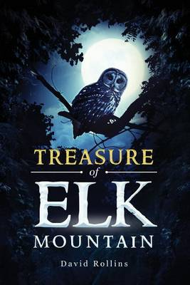 Treasure of Elk Mountain by David Rollins