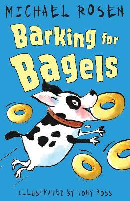 Barking for Bagels by Michael Rosen