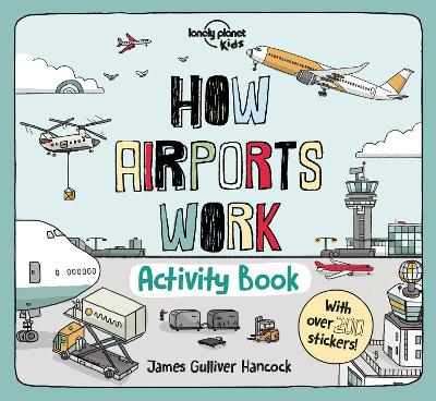How Airports Work Activity Book by Lonely Planet Kids
