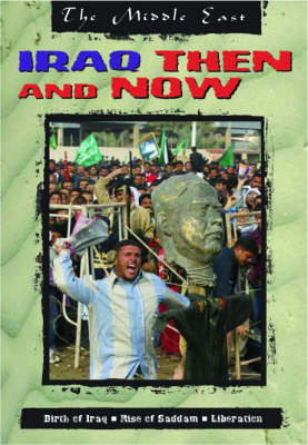 The Middle East: Iraq Then and Now book
