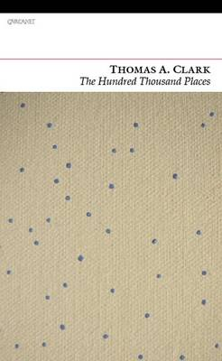 Hundred Thousand Places by Thomas A. Clark