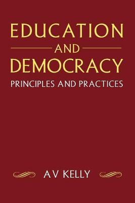 Education and Democracy by A. Vic Kelly