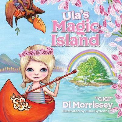 Ula & The Magic Lake by Di Morrissey