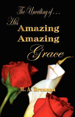 His Amazing Amazing Grace by Mary Brennan
