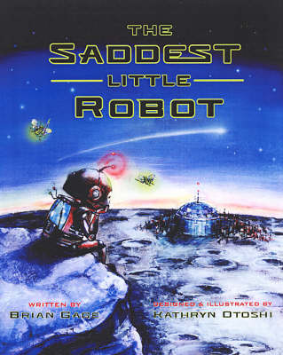 The Saddest Little Robot by Brian Gage